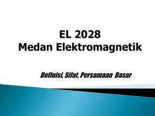 EL 2028 Medan  Elektromagnetik