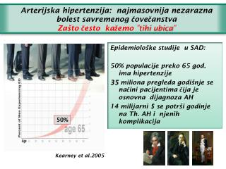 Epidemiološke studije  u SAD:  50 % populacije preko 65 god. ima  hipertenzij e