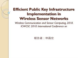 Efficient Public Key Infrastructure Implementation in  Wireless Sensor Networks