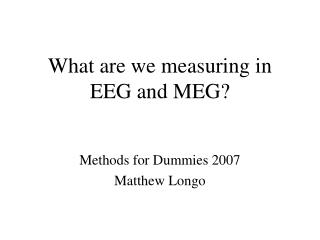 What are we measuring in EEG and MEG