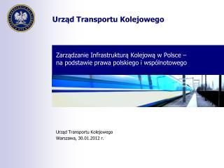 Zarządzanie Infrastrukturą Kolejową w Polsce –  na podstawie prawa polskiego i wspólnotowego