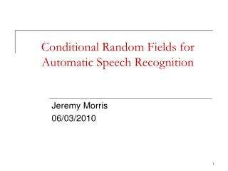 Conditional Random Fields for Automatic Speech Recognition