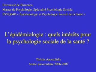 L��pid�miologie : quels int�r�ts pour la psychologie sociale de la sant� ?