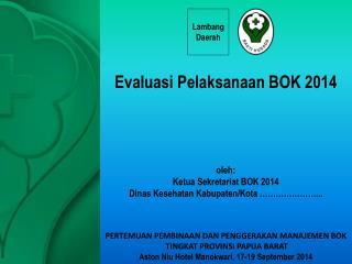 Evaluasi Pelaksanaan  BOK 2014