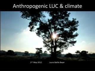 Anthropogenic LUC & climate