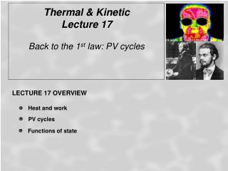 Thermal & Kinetic  Lecture 17  Back to the 1 st  law: PV cycles