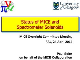 Status of MICE and  Spectrometer Solenoids