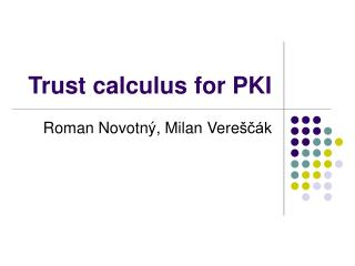Trust calculus for PKI