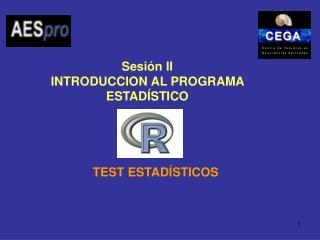 Sesión II INTRODUCCION AL PROGRAMA ESTADÍSTICO