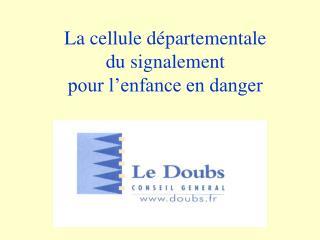 La cellule départementale  du signalement pour l'enfance en danger