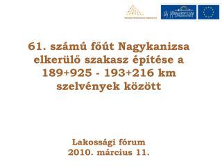 61. számú főút Nagykanizsa elkerülő szakasz építése a 189+925 - 193+216 km szelvények között