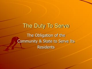 The Duty To Serve