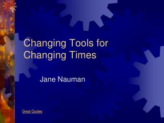 Changing Tools for Changing Times