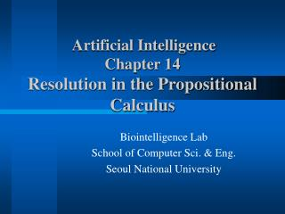 Artificial Intelligence Chapter 14 Resolution in the Propositional Calculus