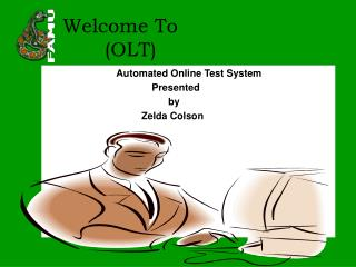 Automated Online Test System  Presented        by       Zelda Colson