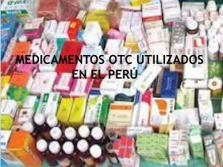 MEDICAMENTOS OTC UTILIZADOS  EN EL PERÚ