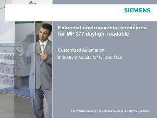 Extended environmental conditions für MP 377 daylight readable