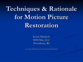 Techniques & Rationale for Motion Picture Restoration