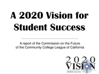A 2020 Vision for Student Success