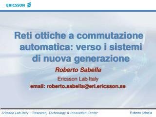 Reti ottiche a commutazione automatica: verso i sistemi di nuova generazione Roberto Sabella