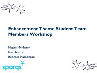 Enhancement Theme Student Team Members Workshop
