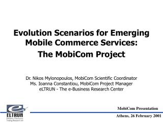 Evolution Scenarios for Emerging Mobile Commerce Services: The MobiCom Project