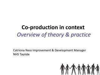 Co-production in context   Overview of theory & practice