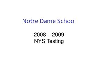 Notre Dame School 2008 – 2009 NYS Testing
