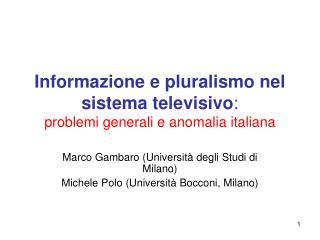 Informazione e pluralismo nel sistema televisivo : problemi generali e anomalia italiana