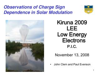 Observations of Charge Sign Dependence in Solar Modulation