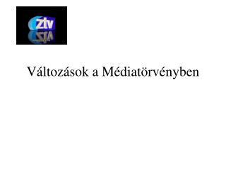 Változások a Médiatörvényben