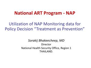 Sorakij Bhakeecheep , MD Director National Health Security Office, Region 1 THAILAND.