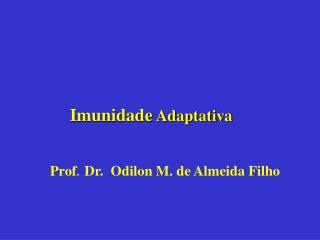 Imunidade  Adaptativa