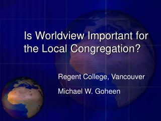 Is Worldview Important for the Local Congregation