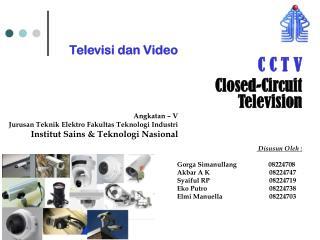 Televisi dan Video Angkatan – V  Jurusan Teknik Elektro Fakultas Teknologi Industri