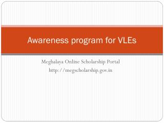 Awareness program for VLEs