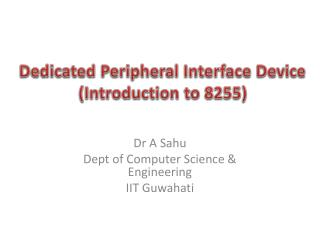 Dedicated Peripheral Interface Device  (Introduction to 8255)