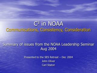 C 3  in NOAA Communications, Consistency, Consideration