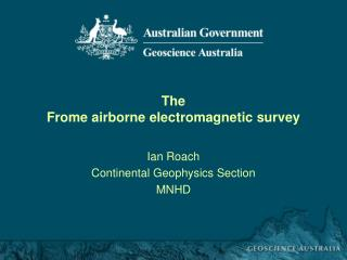The  Frome airborne electromagnetic survey
