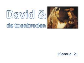 David & de toonbroden
