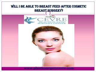 Will I Be Able To Breast Feed After Cosmetic Breast Surgery?