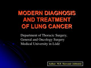 MODERN DIAGNOSIS  AND TREATMENT  OF LUNG CANCER