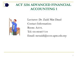 ACT 3216 ADVANCED FINANCIAL                       ACCOUNTING 1