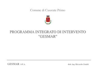 """PROGRAMMA INTEGRATO  DI  INTERVENTO """"GESMAR"""""""