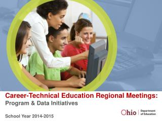 Career-Technical Education Regional Meetings:  Program & Data Initiatives School Year 2014-2015
