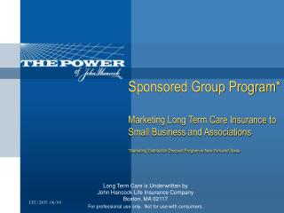 Long Term Care is Underwritten by John Hancock Life Insurance Company Boston, MA 02117