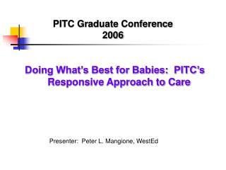 PITC Graduate Conference  2006