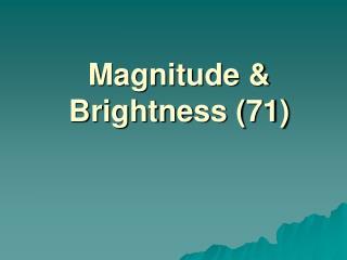 Magnitude & Brightness (71)