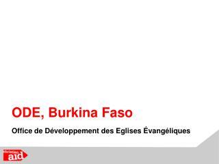 ODE, Burkina Faso Office de  Développement  des Eglises Évangéliques