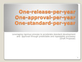 One-release-per-year One-approval-per-year One-standard-per-year